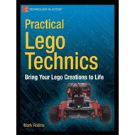 Practical Lego Technics: Bring Your LEGO Creations to Life (BOK)