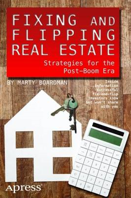 Fixing and Flipping Real Estate: Strategies for the Post-boom Era (BOK)