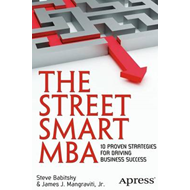 The Street Smart MBA: 10 Proven Strategies for Driving Business Success (BOK)