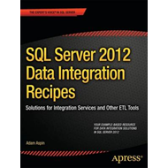 SQL Server 2012 Data Integration Recipes: Solutions for Integration Services and Other ETL Tools (BOK)