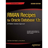 RMAN Recipes for Oracle Database 12c: a Problem-solution Approach (BOK)