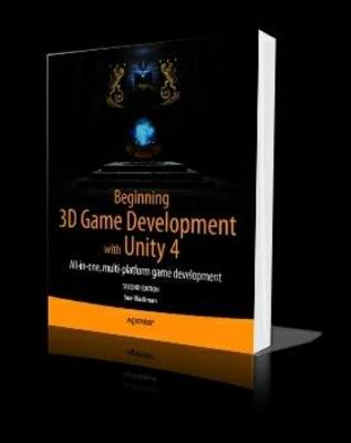 Beginning 3D Game Development with Unity 4 (BOK)