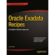 Oracle Exadata Recipes: a Problem-solution Approach (BOK)