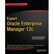 Expert Oracle Enterprise Manager 12c (BOK)