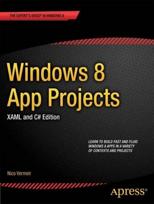 Windows 8 App Projects - XAML and C# Edition (BOK)