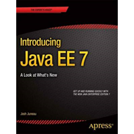 Introducing Java EE 7: a Look at What's New (BOK)