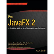 Pro JavaFX 2 Platform: A Definitive Guide To Rich Clients With Java Technology (BOK)