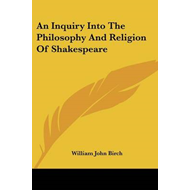 An Inquiry Into The Philosophy And Religion Of Shakespeare (BOK)