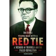 Young Man with a Red Tie: A Memoir of Mandela and the Failed Revolution, 1960-63 (BOK)