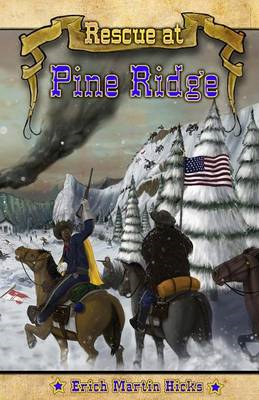 Rescue at Pine Ridge: Based on a True American Story (BOK)