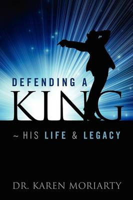 Defending a King His Life & Legacy (BOK)