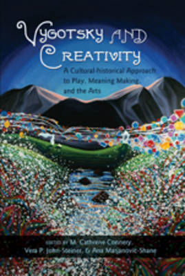 Vygotsky and Creativity: A Cultural-historical Approach to Play, Meaning Making, and the Arts (BOK)