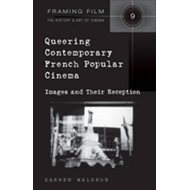 Queering Contemporary French Popular Cinema: Images and Their Reception (BOK)