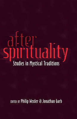 After Spirituality: Studies in Mystical Traditions (BOK)