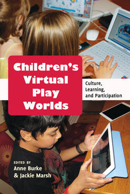 Children's Virtual Play Worlds: Culture, Learning, and Participation (BOK)