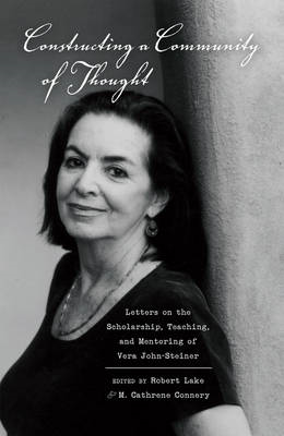 Constructing a Community of Thought: Letters on the Scholarship, Teaching, and Mentoring of Vera Joh (BOK)