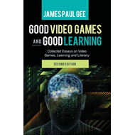 Good Video Games and Good Learning (BOK)