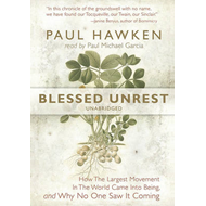Blessed Unrest: How the Largest Movement in the World Came Into Being and Why No One Saw It Coming (BOK)