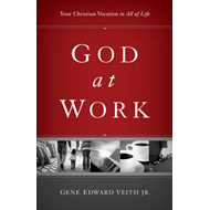 God at Work: Your Christian Vocation in All of Life (BOK)