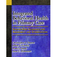 Integrated Behavioral Health in Primary Care: Step-by-step Guidance for Assessment and Intervention (BOK)