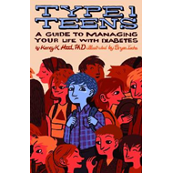Type 1 Teens: A Guide to Managing Your Diabetes (BOK)
