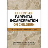 Effects of Parental Incarceration on Children: Cross-National Comparative Studies (BOK)