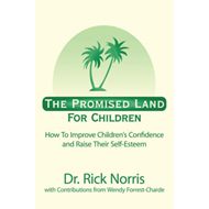 The Promised Land for Children: How to Improve Children's Confidence and Raise Their Self-Esteem (BOK)