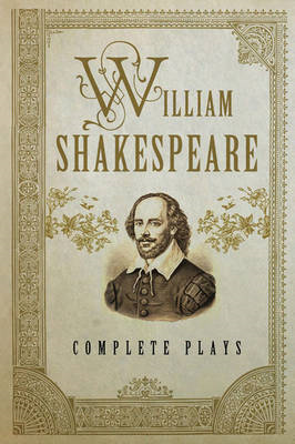 William Shakespeare: Complete Plays (BOK)