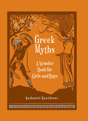 Greek Myths: A Wonder Book for Girl & Boys (BOK)