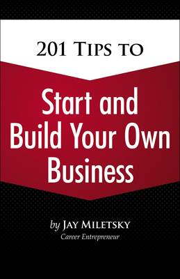 201 Tips to Start and Build Your Own Business (BOK)