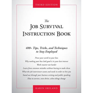The Job Survival Instruction Book: 400+ Tips, Tricks, and Techniques to Stay Employed (BOK)