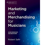 Marketing and Merchandising for Musicians (BOK)