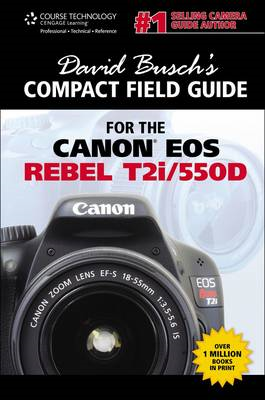 David Busch's Compact Field Guide for the Canon EOS Rebel T2i/550D (BOK)