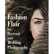 Fashion Flair for Portrait and Wedding Photography (BOK)