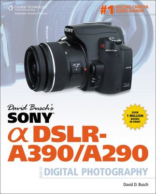 David Busch's Sony Alpha DSLR-A390/A290 Guide to Digital Pho (BOK)