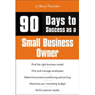 90 Days To Success As A Small Business Owner (BOK)