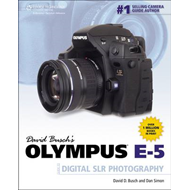 David Busch's Olympus E-5 Guide to Digital SLR Photography (BOK)
