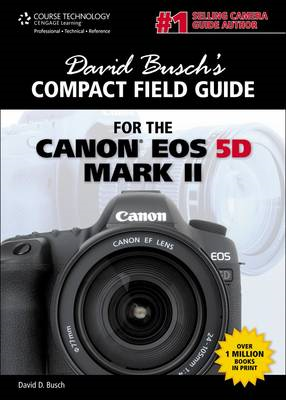 David Busch's Compact Field Guide for the Canon EOS 5D Mark (BOK)