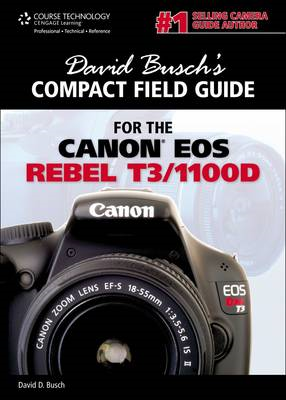 David Busch's Compact Field Guide for the Canon EOS Rebel T3 (BOK)
