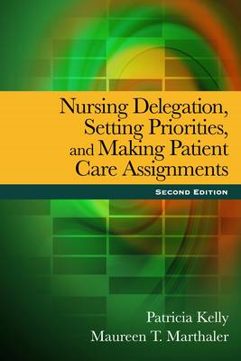 Nursing Delegation, Setting Priorities, and Making Patient C (BOK)