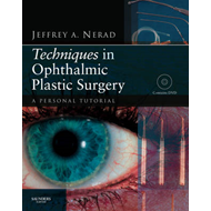 Techniques in Ophthalmic Plastic Surgery with DVD (BOK)