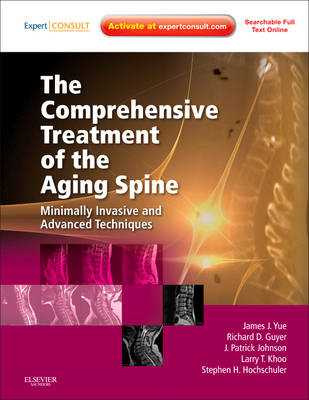 The Comprehensive Treatment of the Aging Spine: Minimally Invasive and Advanced Techniques (Expert C (BOK)