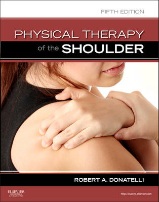 Physical Therapy of the Shoulder (BOK)