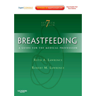 Breastfeeding: A Guide for the Medical Professional (BOK)