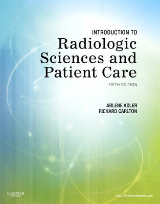 Introduction to Radiologic Sciences and Patient Care (BOK)