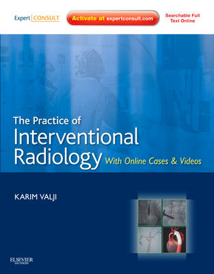 The Practice of Interventional Radiology, with Online Cases and Video: Expert Consult Premium Editio (BOK)