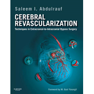 Cerebral Revascularization: Techniques in Extracranial-to-intracranial Bypass Surgery: Expert Consul (BOK)