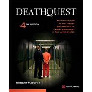 DeathQuest: An Introduction to the Theory and Practice of Capital Punishment in the United States (BOK)