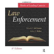 Briefs of Leading Cases in Law Enforcement (BOK)