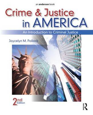 Crime and Justice in America: An Introduction to Criminal Justice (BOK)
